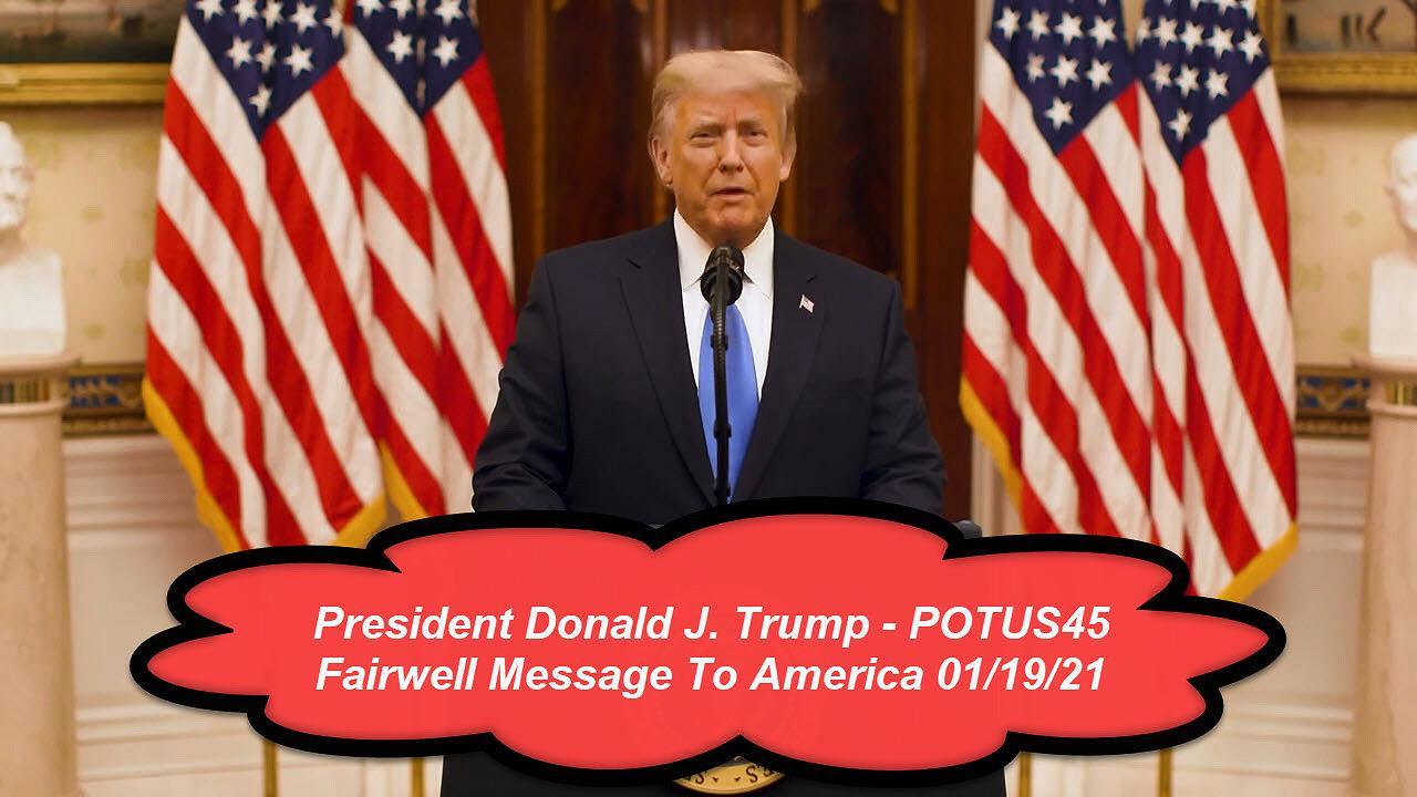 Farewell Speech By Potus45 President Donald J. Trump 01/19/20